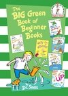The Big Green Book of Beginner Books (The Cat in the Hat) Dr. Seuss
