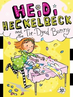 Heidi Heckelbeck and the Tie-Dyed Bunny LEVEL L-O
