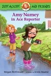 Judy Moody and Friends: Amy Namey in Ace Reporter LEVEL K - N