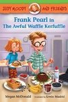 Judy Moody and Friends: Frank Pearl in the Awful Waffle Kerfuffle LEVEL K - N