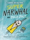 Super Narwhal and Jelly Jolt ( Narwhal and Jelly Book #2 )