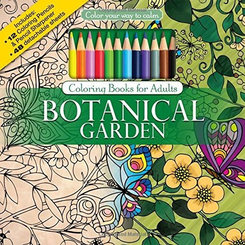 Botanical Garden: Color Your Way to Calm [With Relaxation Music CD Included for Stress Relief]