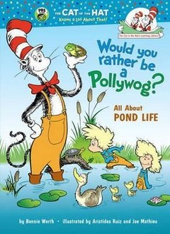 Would You Rather Be a Pollywog?: All about Pond Life