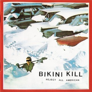 Bikini Kill ‎– Reject All American