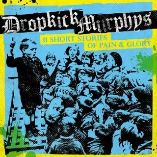Dropkick Murphys  -11 Short Stories Of Pain & Glory
