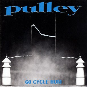 Pulley ‎– 60 Cycle Hum