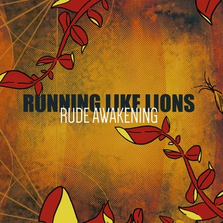 Running Like Lions - Rude Awakening