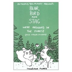 Bear, Bird and Stag Were Arguing in the Forest (Madéleine Flores)