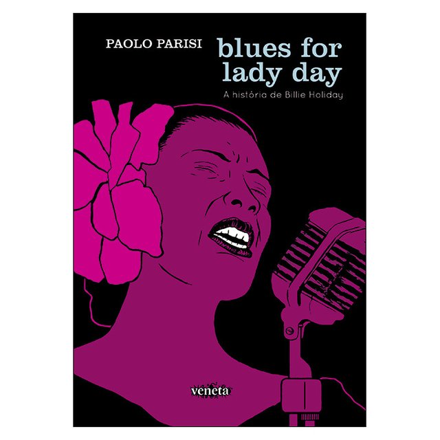 Blues For Lady Day - A História de Billie Holiday (Paolo Parisi)