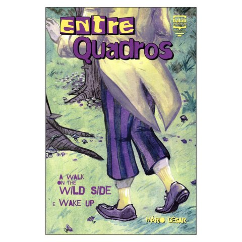 EntreQuadros: A Walk On The Wild Side (Mario Cesar)