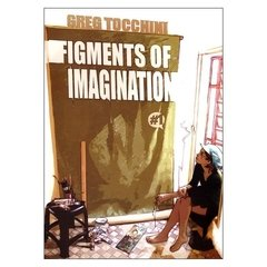 Figments of Imagination (Greg Tocchini)