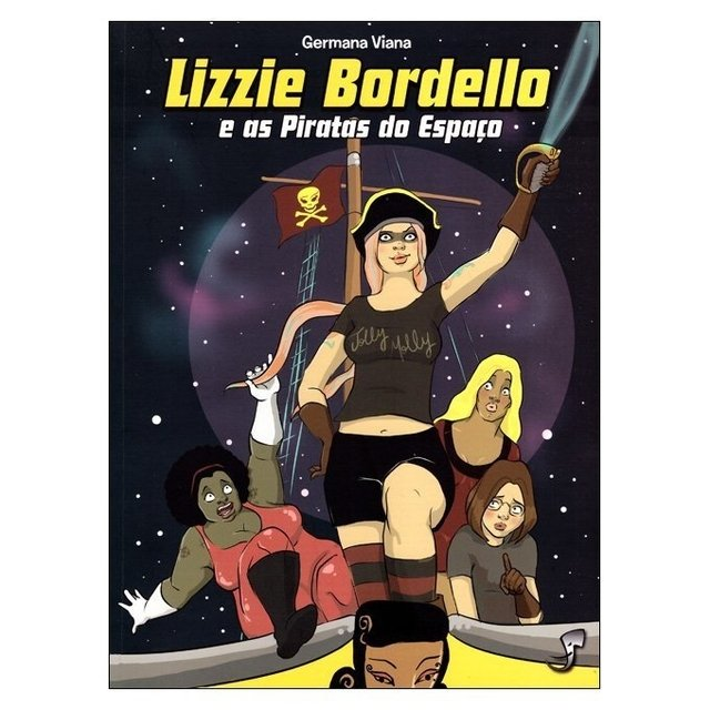 Lizzie Bordello e as Piratas do Espaço (Germana Viana)