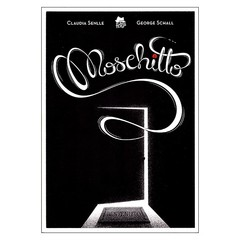 Moschitto (Claudia Senlle, George Schall)