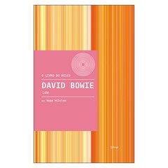 O Livro do Disco: Low - David Bowie (Hugo Wilcken)