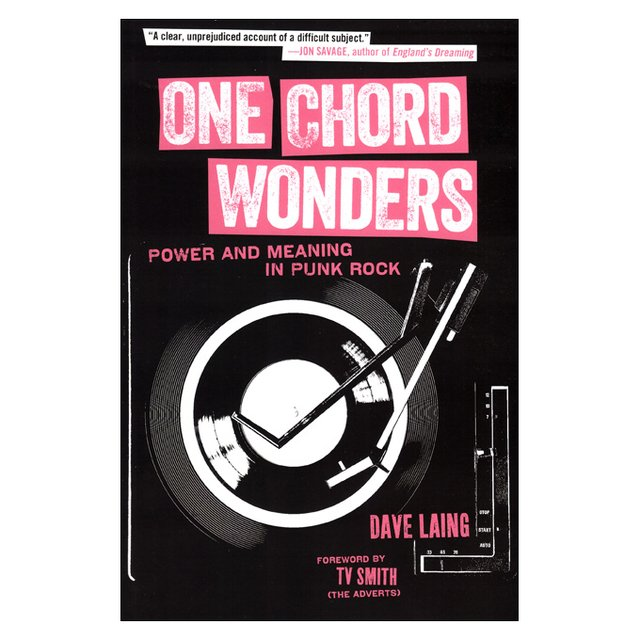 One Chord Wonders: Power and Meaning in Punk Rock (Dave Laing)