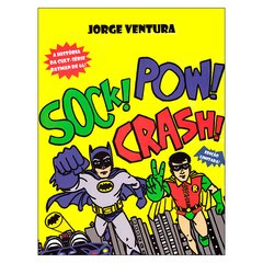 Sock! Pow! Crash! 2 (Jorge Ventura)
