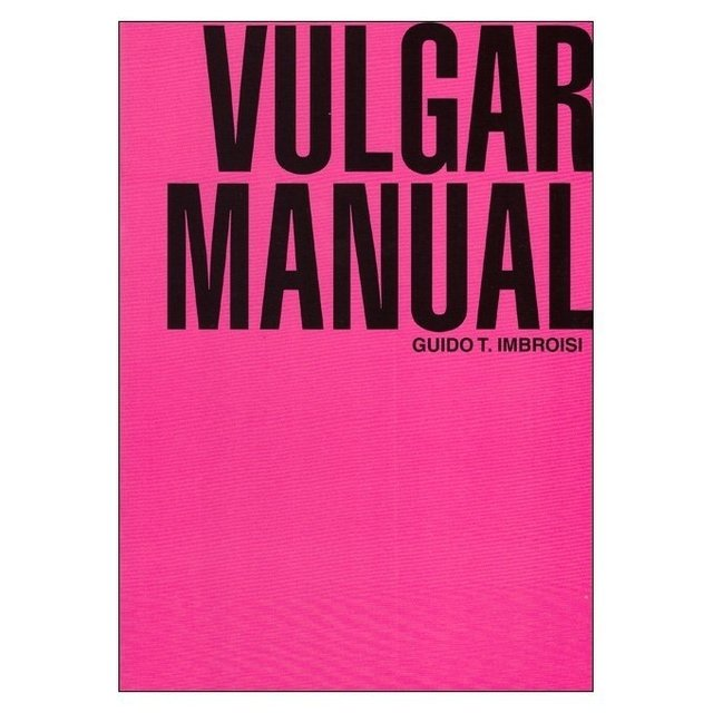 Vulgar Manual (Guido Imbroisi)
