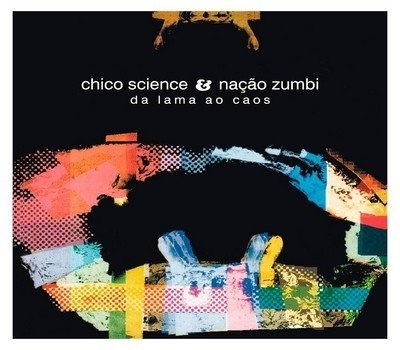 CD Chico Science & Nação Zumbi - Da lama ao caos (Sony)