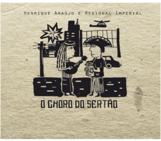 CD Henrique Araújo & Regional Imperial - O choro no sertão (Por do Som)
