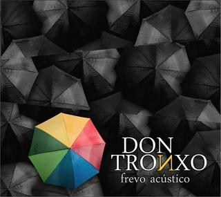 CD Don Tronxo - Frevo acústico (Independente)