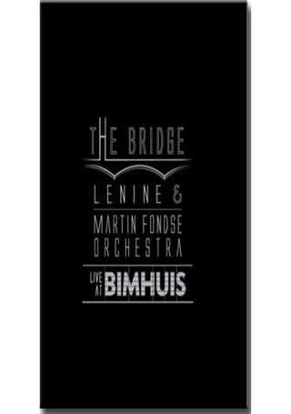 (CD/DVD) - Lenine & Martin Fondse Orchestra - The Bridge / Live at Bimhuis (Coqueiro Verde)