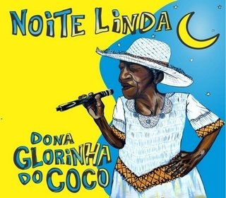CD Dona Glorinha do Coco - Noite linda (Independente)