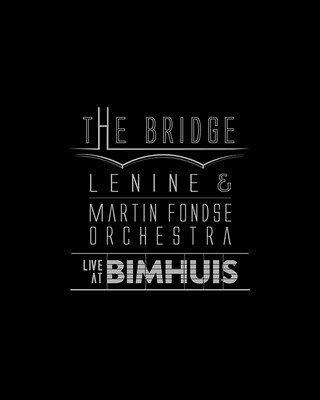 CD/DVD Lenine & Martin Fondse - The bridge - Live at Bimhuis (Coqueiro Verde)