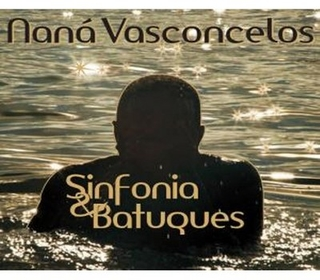 CD Naná Vasconcelos - Sinfonia & batuques (Independente)