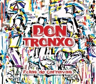CD Don Tronxo - Folias de Carnaval (Independente)