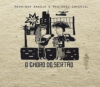 CD Henrique Araújo e Regional Imperial - O choro no Sertão (Por do Som)