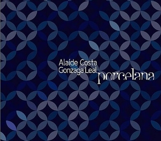CD Gonzaga Leal & Alaíde Costa - Porcelana (Independente)
