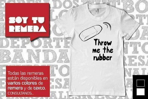 Remera Throw me the rubber
