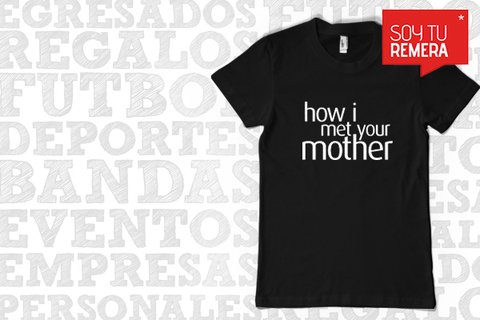 Remera How i met your mother