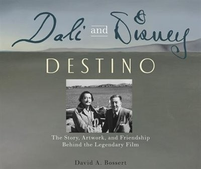Libro: Dali & Disney: Destino: The Story, Artwork, and Friendship Behind the Legendary Film