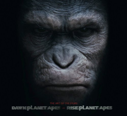 Libro: Rise of the Planet of the Apes and Dawn of Planet of the Apes: The Art of the Films