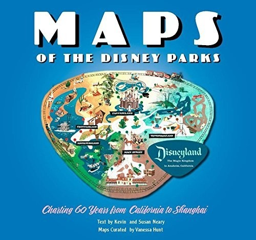 Libro: Maps of the Disney Parks: Charting 60 Years from California to Shanghai