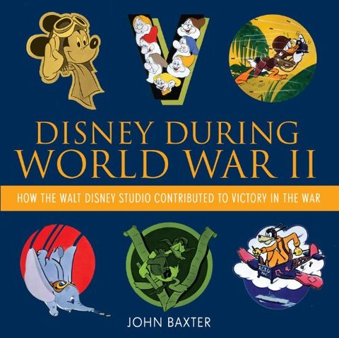 Libro: Disney During World War II: How the Walt Disney Studio Contributed to Victory in the War