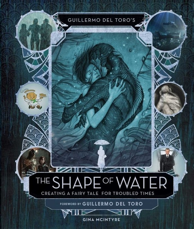 Libro de saldo: Guillermo del Toro's The Shape of Water - Creating a Fairy Tale for Troubled Times