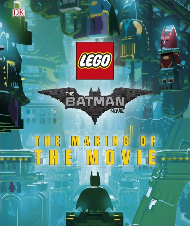 Libro: The LEGO® Batman Movie: The Making of the Movie