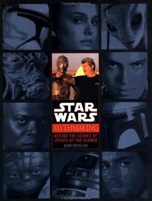 Libro: Mythmaking: Behind the Scenes of Star Wars: Episode 2 - Attack of the Clones