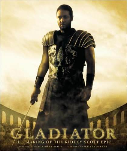 Libro: Gladiator the Making of the Ridley Scott Epic
