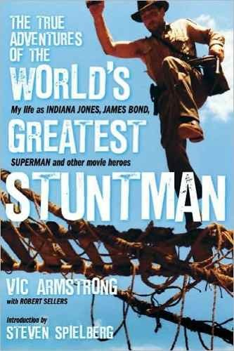 Libro: The True Adventures of the Worldïs Greatest Stuntman. My life as Indiana Jones, James Bond and other movie heroes