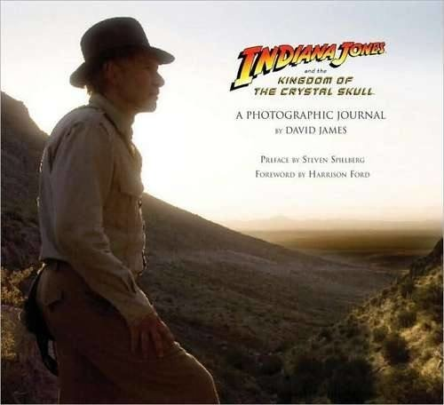 Libro: Indiana Jones and the Kingdom of the Crystal Skull A Photographic Journal