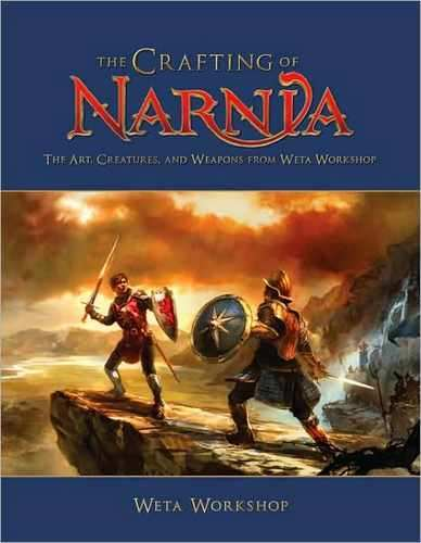 Libro: The Crafting of Narnia: The Art, Creatures and Weapons