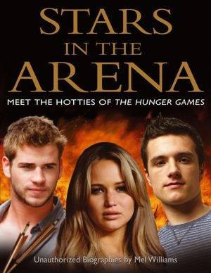 Libro: Stars In The Arena: Meet the Hotties of The Hunger Games