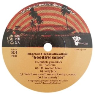 Biu Grease & The Jiquiá Brass Band - Goodbye Songs [Compacto] - 180 Selo Fonográfico