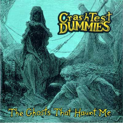 Crash Test Dummies - The Ghosts That Haunt Me [CD]