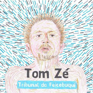 Tom Zé - Tribunal do Feicebuqui [Compacto]