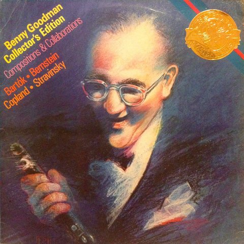 Benny Goodman - Collector's Edition - Compositions & Collaborations - Bartók; Bernstein; Copland; Stravinsky [LP]