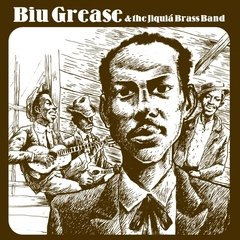 Biu Grease & The Jiquiá Brass Band - Goodbye Songs [Compacto]